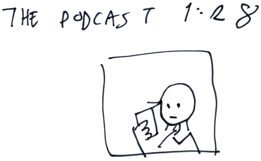 The Podcast 1:28