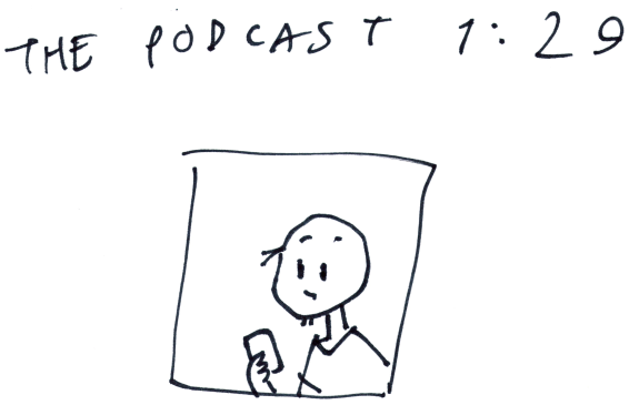 The Podcast 1:29