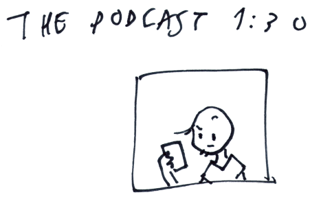 The Podcast 1:30