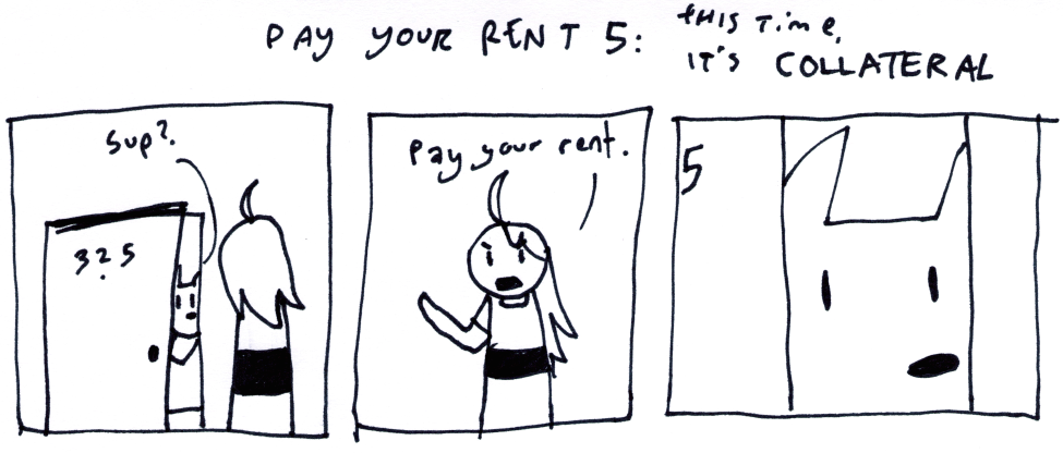 Pay Your Rent 5: This Time, It's Collateral